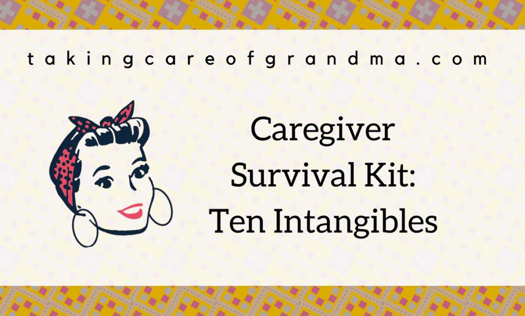 Caregiver Survival Kit: Intangibles