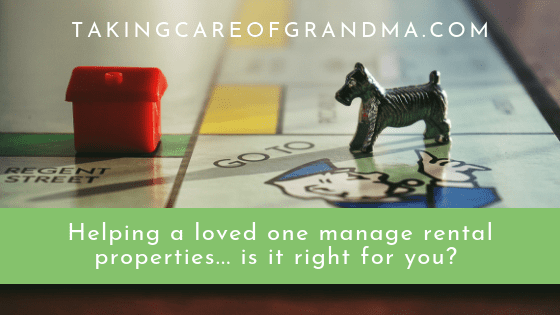 Helping a loved one manage rental properties... is it right for you? | TakingCareofGrandma.com