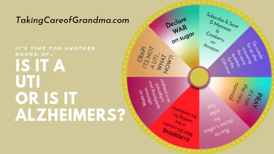 It's time for another round of Is it a UTI or is it Alzheimer's???