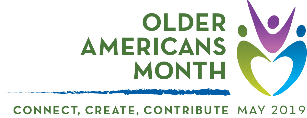 Graphic: Older Americans Month. Connect. Create. Contribute. May 2019