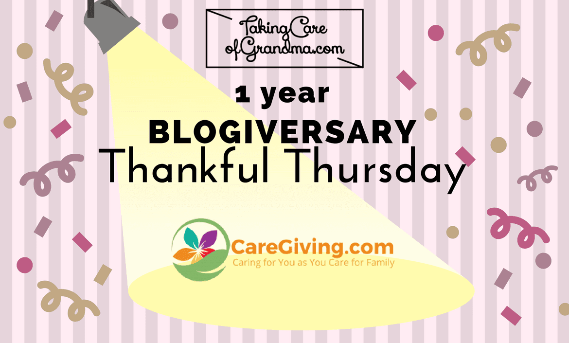 Graphic: TakingCareofGrandma.com 1 year Blogiversary Thankful Thursday - spotlight on Caregiving.com