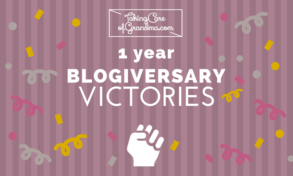 Graphic: TakingCareofGrandma.com 1 Year Blogiversary VICTORIES