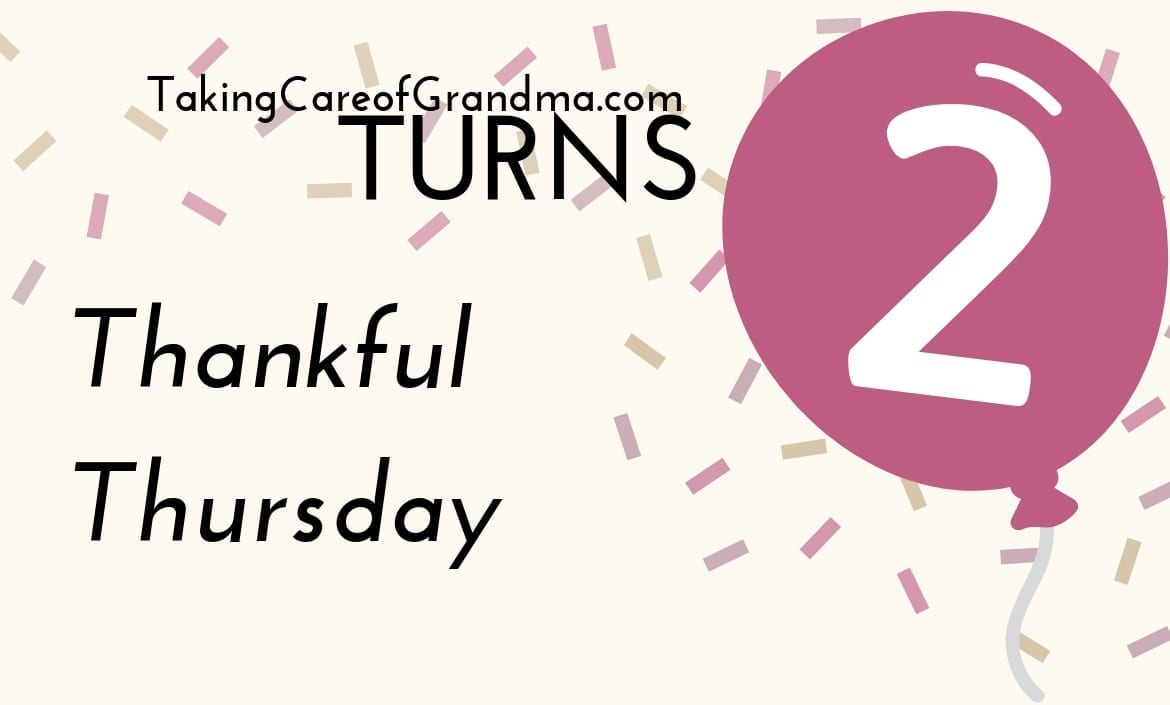 TakingCareofGrandma.com Turns 2 Thankful Thursday