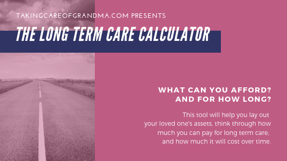 PRESENTING.. The Long Term Care Calculator!