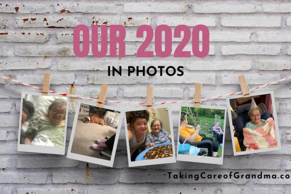 TakingCareofGrandma.com OUR 2020 IN PHOTOS