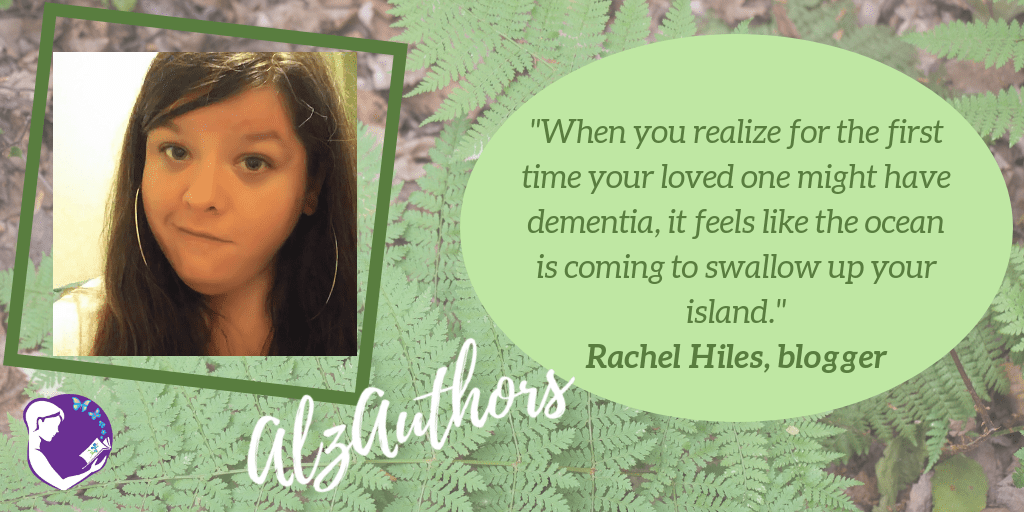 "Quote: When you realize for the first time your loved one might have dementia, it feels like the ocean is coming to swallow up your island. "" Rachel Hiles, Blogger"