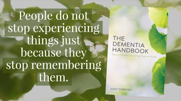 """Graphic reads: """"People do not stop experiencing things just because they stop remembering them."""" and shows the cover of The Dementia Handbook."""