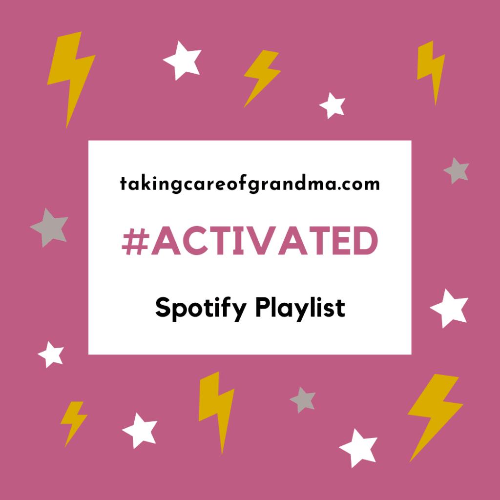 takingcareofgrandma.com ACTIVATED Playlist