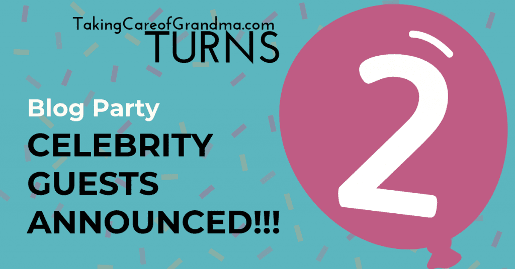 TakingCareofGrandma.com Turns 2 Blog Party Celebrity Guests Announced