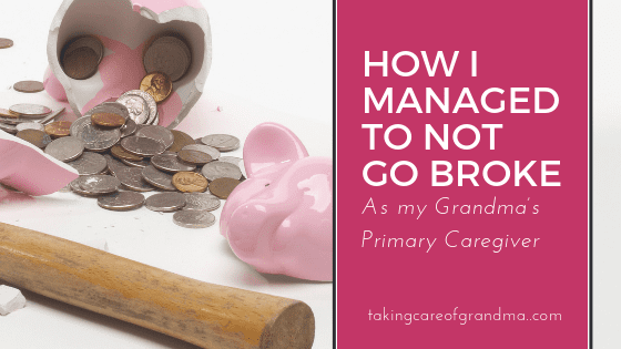 How I Managed to Not Go Broke as Grandma's Primary Caregiver