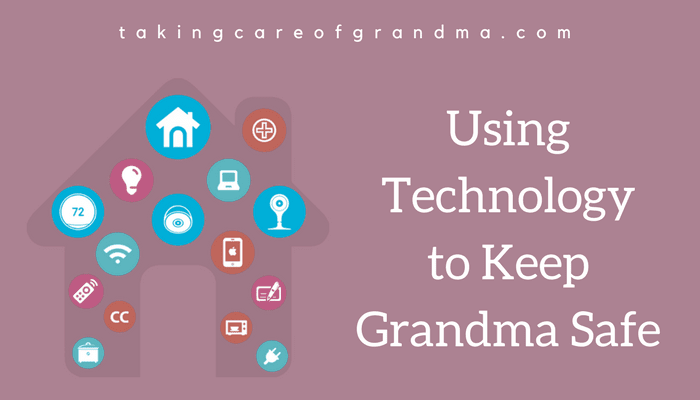 "Graphic: Reads ""Using Technology to Keep Grandma Safe"" with an image of a house and icons representing various technologies inside of the house"